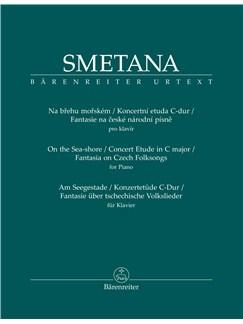 Bedrich Smetana: Am Seegestade / Konzertetüde C-Dur / Fantasie Über Tschechische Volkslieder Für Klavier Books | Piano