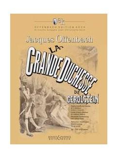 Jacques Offenbach: La Grande-Duchesse de Gérolstein - Volume 1 (1er et 2e actes) Books | Voice, Piano Accompaniment