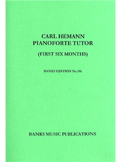 Carl Hemann: Pianoforte Tutor (First Six Months) Books | Piano