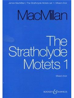 James MacMillan: The Strathclyde Motets Set I Books | SATB