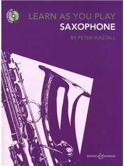 Peter Wastall: Learn As You Play Saxophone - Revised Edition Books and CDs | Alto Saxophone