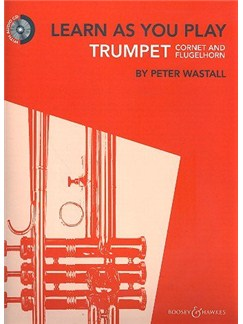 Peter Wastall: Learn As You Play Trumpet, Cornet & Flugelhorn - Revised Edition Books and CDs | Trumpet, Cornet, Flugelhorn