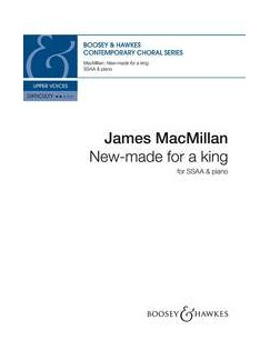 James MacMillan: New-Made For A King Books | SSAA, Piano Accompaniment