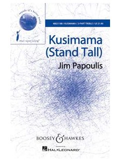 Jim Papoulis: Kusimama (Stand Tall) - 2-Part Books | 2-Part Choir, Percussion, Piano Accompaniment