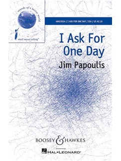 Jim Papoulis: I Ask For One Day Books | Soprano, SSA, Piano Accompaniment