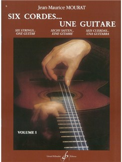 Jean-Maurice Mourat: Six Cordes...Une Guitare - Volume 1 Books | Guitar