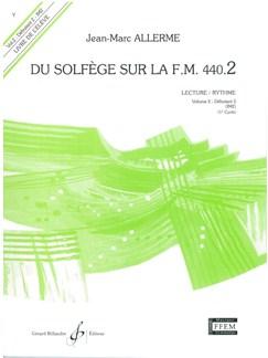 Jean-Marc Allerme: Du Solfege Sur La F.M. 440.2 - Lecture/Rythme - Eleve Livre | Tous Les Instruments