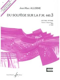 Jean-Marc Allerme: Du Solfege Sur La F.M. 440.3 - Lecture/Rythme - Eleve Books | All Instruments