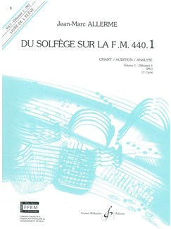 Jean-Marc Allerme: Du Solfege Sur La F.M. 440.1 - Chant/Audition/Analyse - Eleve Books | All Instruments