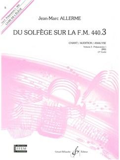 Jean-Marc Allerme: Du Solfege Sur La F.M. 440.3 - Chant/Audition/Analyse - Eleve Books | All Instruments