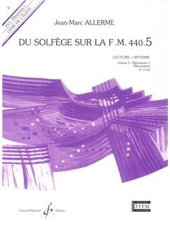 Jean-Marc Allerme: Du Solfege Sur La F.M. 440.5 - Lecture/Rythme - Eleve Books | All Instruments