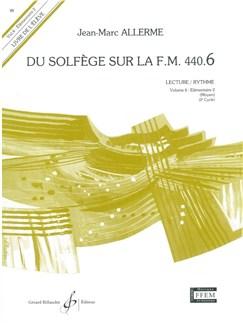 Jean-Marc Allerme: Du Solfege Sur La F.M. 440.6 - Lecture/Rythme - Eleve - Livre Seul Books | All Instruments