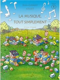 Jean-Clément Jollet: La Musique Tout Simplement Volume 1 Eleve Livre | Tous Les Instruments