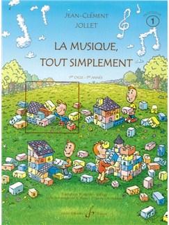 Jean-Clément Jollet: La Musique Tout Simplement Volume 1 Professeur Books | All Instruments