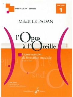 Mikaël Le Padan: L'Opus A L'Oreille Volume 1 Books | All Instruments