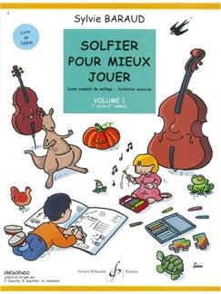 Sylvie Baraud: Solfier Pour Mieux Jouer - Volume 1 Books | All Instruments
