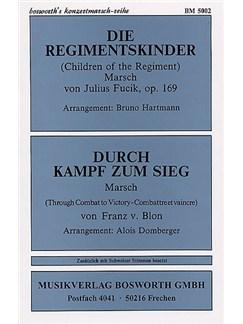 Julius Fucik: Die Regimentskinder / Franz v. Blon: Durch Kampf Zum Sieg Books | Concert Band