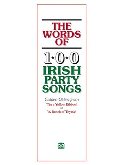 The Words Of 100 Irish Party Songs: Volume One Books | Lyrics Only