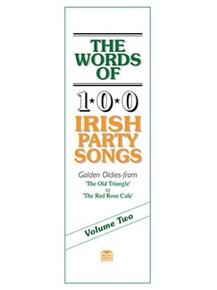The Words Of 100 Irish Party Songs: Volume Two Books | Lyrics Only
