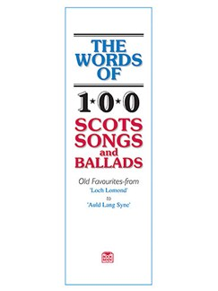 The Words Of 100 Scots Songs and Ballads Books | Lyrics Only
