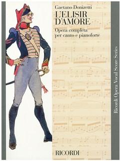 Gaetano Donizetti: L'Elisir D'Amore - Opera Vocal Score Books | Opera