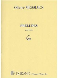 Olivier Messiaen: Preludes Books | Piano