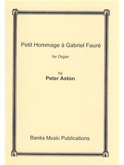 Peter Aston: Petit Hommage A Gabriel Faure Books | Organ
