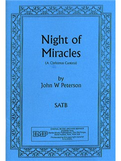 John W. Peterson: Night Of Miracles (A Christmas Cantata) Books | SATB, Piano Accompaniment
