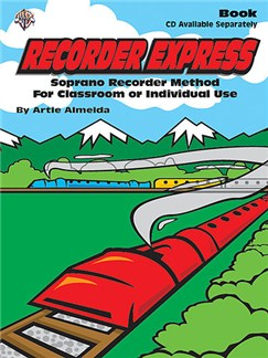 Recorder Express: Recorder Method For Classroom Or Individual Use Books | Recorder
