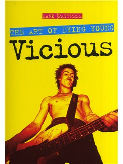 Mark Paytress: Vicious - The Art Of Dying Young Books |
