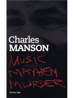 Tommy Udo: Charles Manson - Music Mayhem Murder Books |