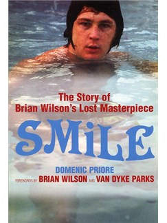 Smile: The Story Of Brian Wilson's Lost Masterpiece Books |