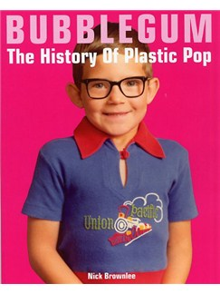 Bubblegum: The History Of Plastic Pop Books |