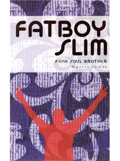 Fatboy Slim - Funk Soul Brother Books |