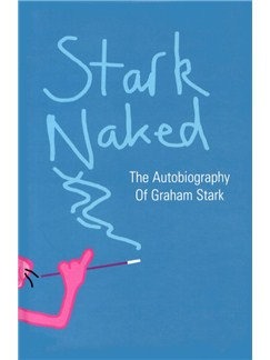 Stark Naked - The Autobiography Of Graham Stark Books |