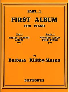 Barbara Kirkby-Mason: First Album For Piano - Part 1 Livre | Piano