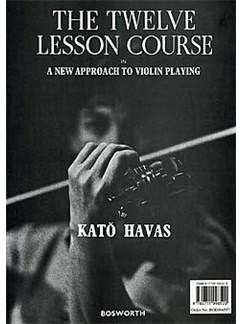 Kato Havas: The 12 Course Lesson In A New Approach To Violin Playing Books | Violin