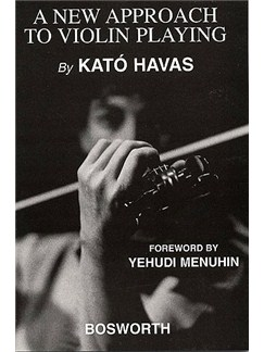 Kato Havas: A New Approach To Violin Playing (English Edition) Books | Violin