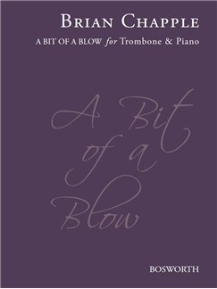 Brian Chapple: A Bit Of A Blow (Trombone Edition - Bass & Treble Clef) Livre | Trombone, Accompagnement Piano