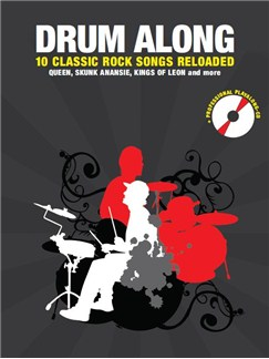 Drum Along: 10 Classic Rock Songs Reloaded Books and CDs | Drums