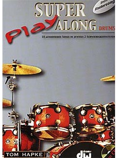 Tom Hapke: Super Play Along (Drums) Books and CDs | Drums