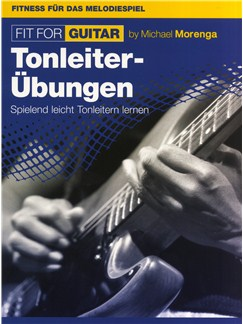Michael Morenga: Fit For Guitar - Tonleiter-Übungen Books | Guitar