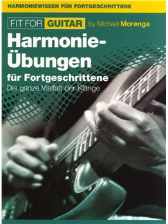 Michael Morenga: Fit For Guitar - Harmonie-Übungen Für Fortgeschrittene Books | Guitar