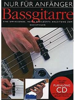 Nur Für Anfänger: Bassgitarre Buch und CD | Bassgitarre