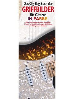 Das Gig-Bag Buch Der Griffbilder Für Gitarre In Farbe Buch | Gitarre