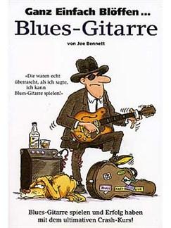 Ganz Einfach Blöffen... Blues-Gitarre Buch | Gitarrentabulatur