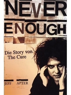 Never Enough - Die Story Von The Cure Buch |