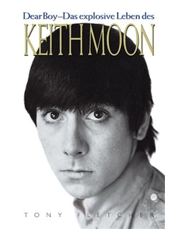 Tony Fletcher: Keith Moon - Dear Boy - Das Explosive Leben Des Keith Moon (German Edition) Books |