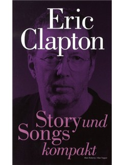 Marc Roberty/Alan Tepper: Story Und Songs Kompakt - Eric Clapton Books |