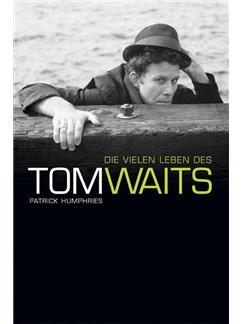 Patrick Humphries: Die Vielen Leben Des Tom Waits (German Language Edition) Books |